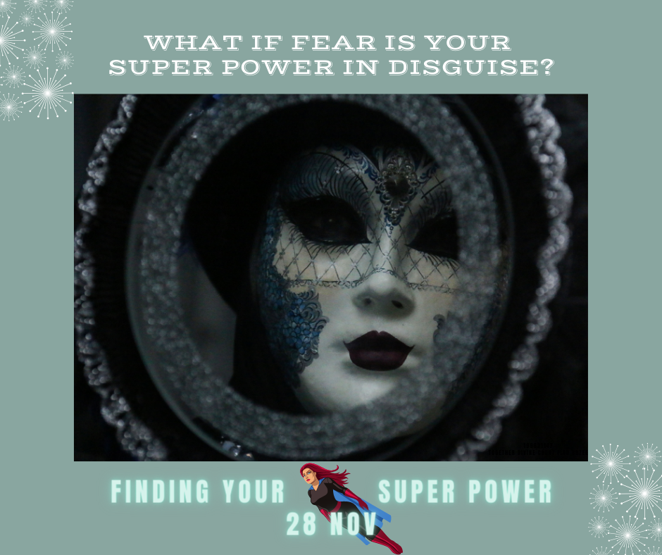 What if your fear is a disguise of a superpower?